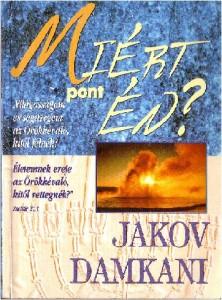 Jakov Damkani Miért pont én